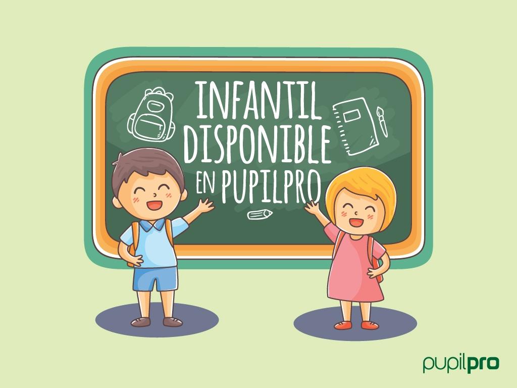 ¡La etapa de Infantil ya puede utilizar Pupilpro!
